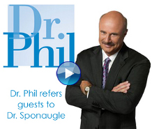 Dr. Sponaugle featured on Dr. Phil's show
